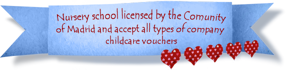 Nuresery school licensed by the Comunity of Madrid and accept all types of company childcare vouchers